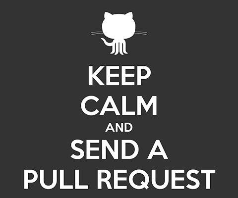 KEEP CALM and SEND A PULL REQUEST