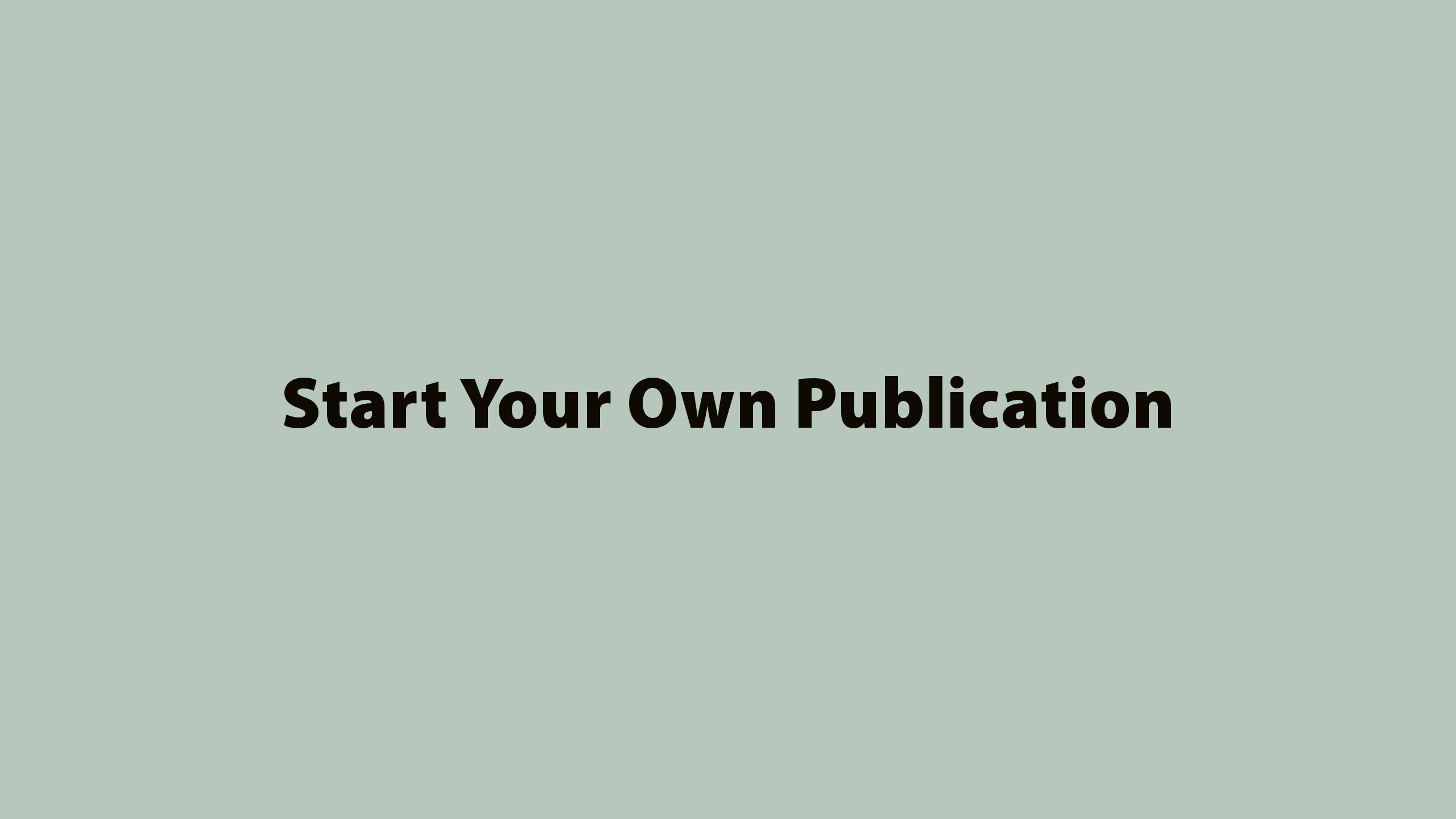 Start Your Own Publication