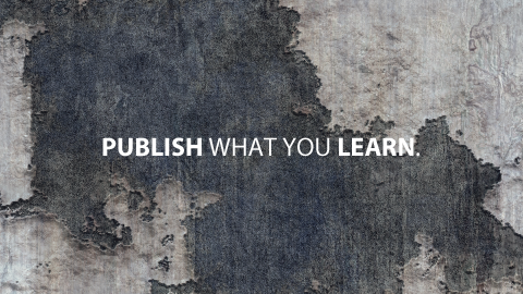 Publish What You Learn.
