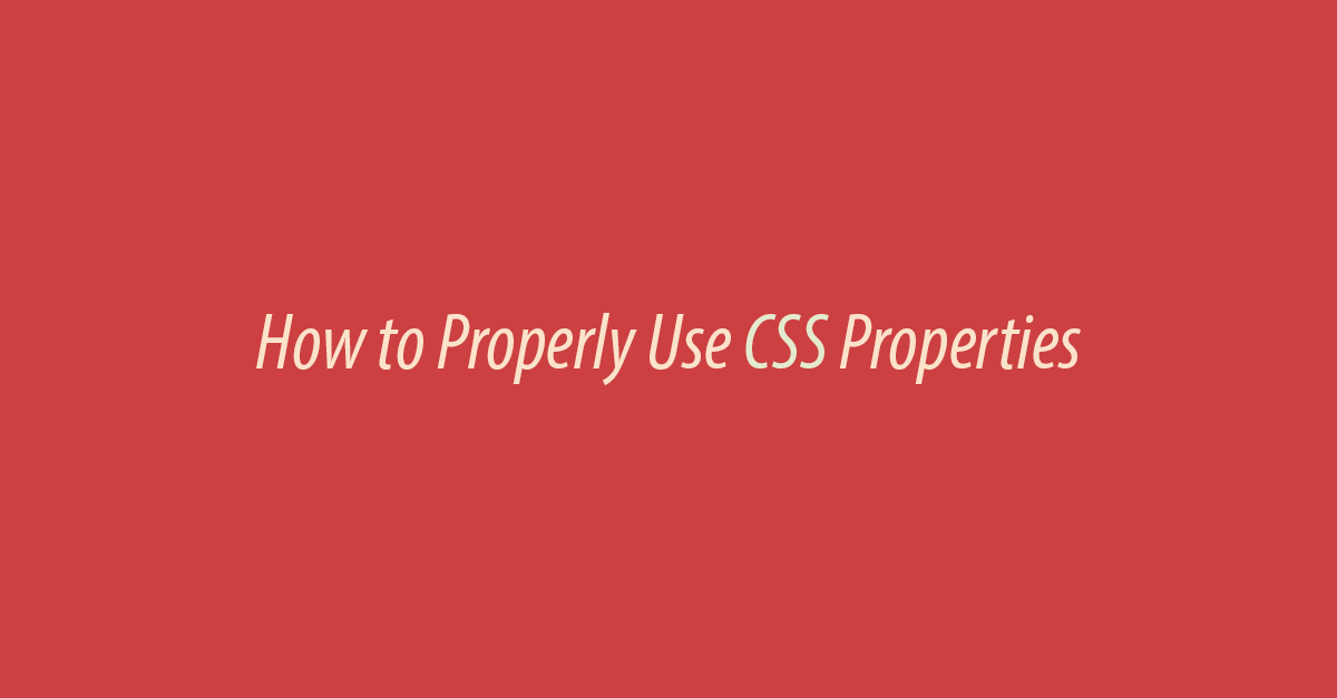 How to Properly Use CSS Property