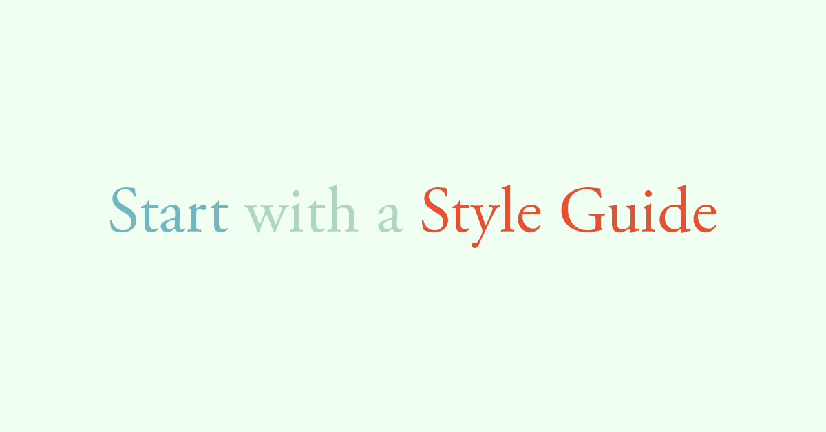 Start with a Style Guide