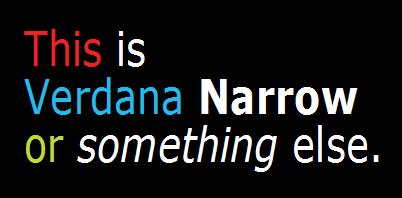 """Verdana """"Narrow""""?"""